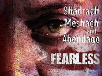 Fearless Title Shadrach fire furnace daniel no fear faith